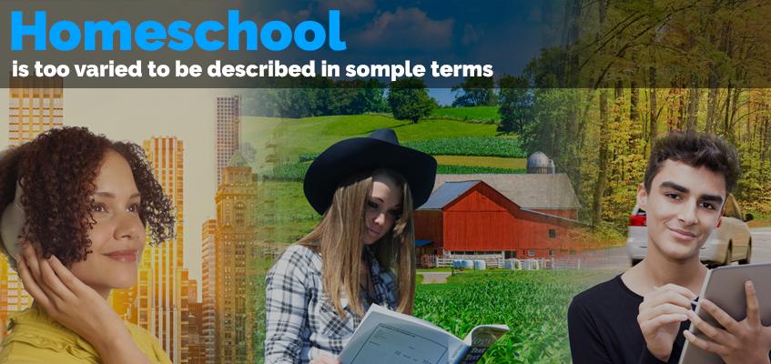 Homeschool is too Varied to be Described in Simple Terms