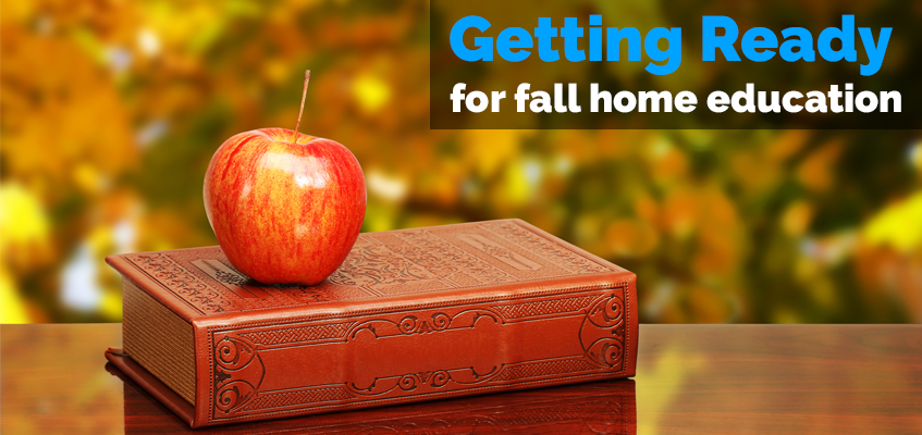 Getting Ready for Fall Home Education