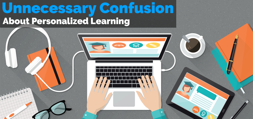 Unnecessary Confusion About Personalized Learning